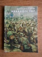 Radu Valentin - Marasesti, 1917