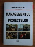 Anticariat: Radu Victor - Managementul proiectelor