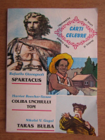 Rafaello Giovagnoli, Harriet Beecher Stowe, Nikolai Gogol - Spartacus. Coliba unchiului Tom. Taras Bulba
