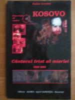 Anticariat: Raico Cornea - Kosovo. Cantecul trist al mierlei 1998 - 2000