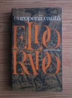 Raimondo Luraghi - Europenii cauta El Dorado