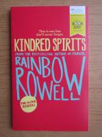 Rainbow Rowell - Kindred spirits