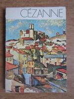 Rainer Maria Rilke - Scrisori despre Cezanne
