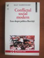 Anticariat: Ralf Dahrendorf - Conflictul social modern (eseu despre politica libertatii)