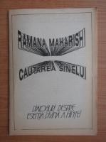 Anticariat: Ramana maharishi. Cautarea sinelui. Dialoguri despre esenta divina a fiintei