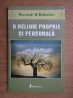 Ramesh S Balsekar - O religie proprie si personala