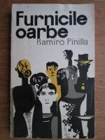 Anticariat: Ramiro Pinilla - Furnicile oarbe