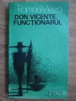 Anticariat: Ramon Meza - Don Vincente, functionarul