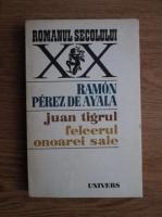 Anticariat: Ramon Perez de Ayala - Juan tigrul