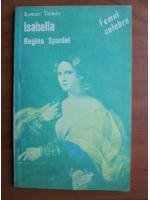 comperta: Ramon Toledo - Isabella, regina Spaniei