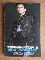 Anticariat: Randall Frakes - Terminator 2. Ziua judecatii