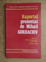 Raportul prezentat de Mihail Gorbaciov. Moscova, Palatul Congreselor din Kremlin, 28 iunie 1988