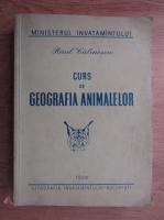 Anticariat: Raul Calinescu - Curs de geografia animalelor
