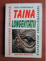 Anticariat: Raul Dumitrescu - Taina Longevitatii