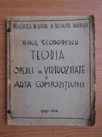 Anticariat: Raul Teodorescu - Teoria operei de virtuozitate si arta compozitiunii (1938)