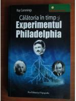 Ray Cummings - Calatoria in timp si experimentul Philadelphia