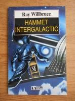 Ray Willbruce - Hammet intergalactic