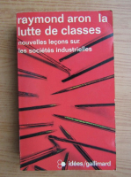 Anticariat: Raymond Aron - La lutte de classes