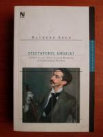 Raymond Aron - Spectatorul angajat