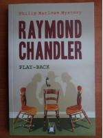 Raymond Chandler - Play back