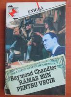 Anticariat: Raymond Chandler - Ramas bun pentru vecie