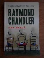 Raymond Chandler - Sora cea mica