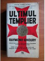Anticariat: Raymond Khoury - Ultimul templier