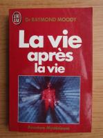 Anticariat: Raymond Moody - La vie apres la vie