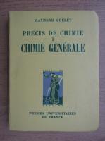 Raymond Quelet - Precis de chimie, chimie generale