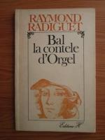Anticariat: Raymond Radiguet - Bal la contele d'Orgel