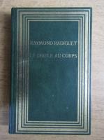 Anticariat: Raymond Radiguet - Le diable au corps. Le bal du comte d'orgel