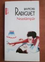 Anticariat: Raymond Radiguet - Neastampar (Top 10+)