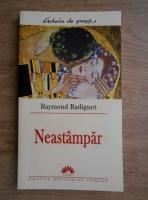 Anticariat: Raymond Radiguet - Neastampar