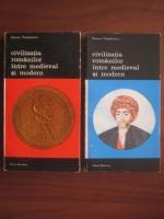 Razvan Theodorescu - Civilizatia romanilor intre medieval si modern (2 volume)