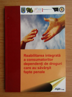 Reabilitarea integrata a consumatorilor dependenti de droguri care au savarsit fapte penale