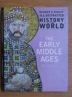 Anticariat: Reader's Digest illustrated history of the world. The early middle ages