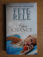 Anticariat: Rebecca Chance - Fete rele (volumul 1)