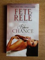 Anticariat: Rebecca Chance - Fete rele (volumul 2)