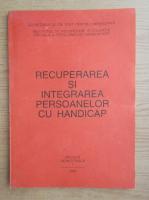 Anticariat: Recuperarea si integrarea persoanelor cu handicap, nr. 1, 1997