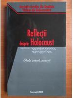 Anticariat: Reflectii despre Holocaust. Studii, articole, memorii