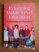 Reforming middle level education. Considerations for Policymakers