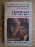 Regine Andry - O fata singura. Zapezile verii