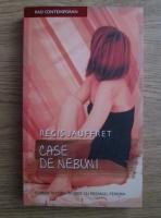 Regis Jauffret - Case de nebuni
