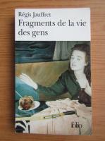 Anticariat: Regis Jauffret - Fragments de la vie des gens