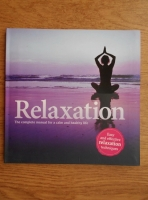 Relaxation. The complete manual for a calm and healthy life