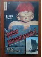 Renato Zamfir - Ipoteza paleoastronautica