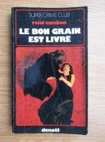 Rene Cambon - Le bon grain est livre