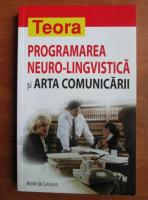 Anticariat: Rene de Lassus - Programarea neuro-lingvistica si arta comunicarii