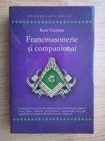 Anticariat: Rene Guenon - Francmasonerie si companionaj