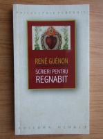 Anticariat: Rene Guenon - Scrieri pentru Regnabit 1925-1927